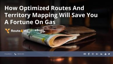 How Optimized Routes And Territory Mapping Will Save You A Fortune On Gas