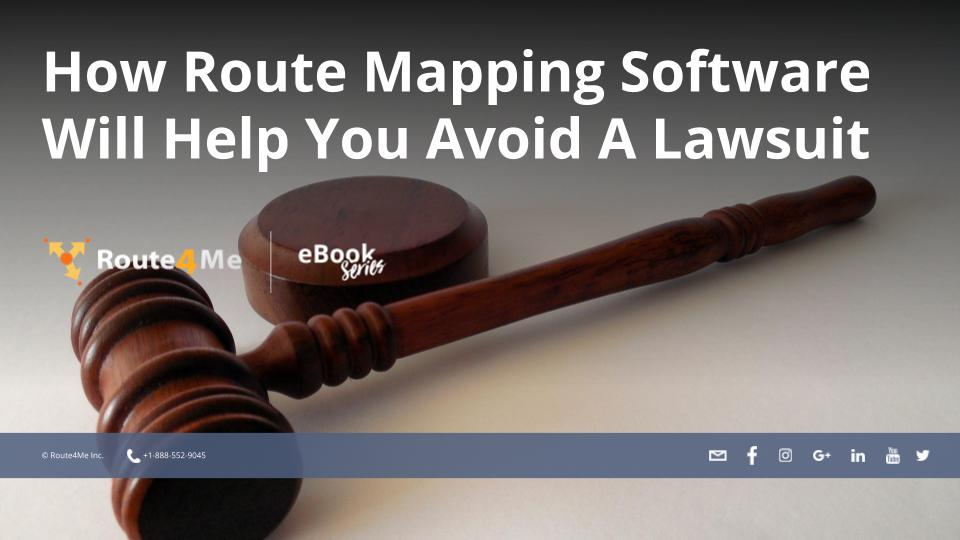 How Route Mapping Software Will Help You Avoid A Lawsuit