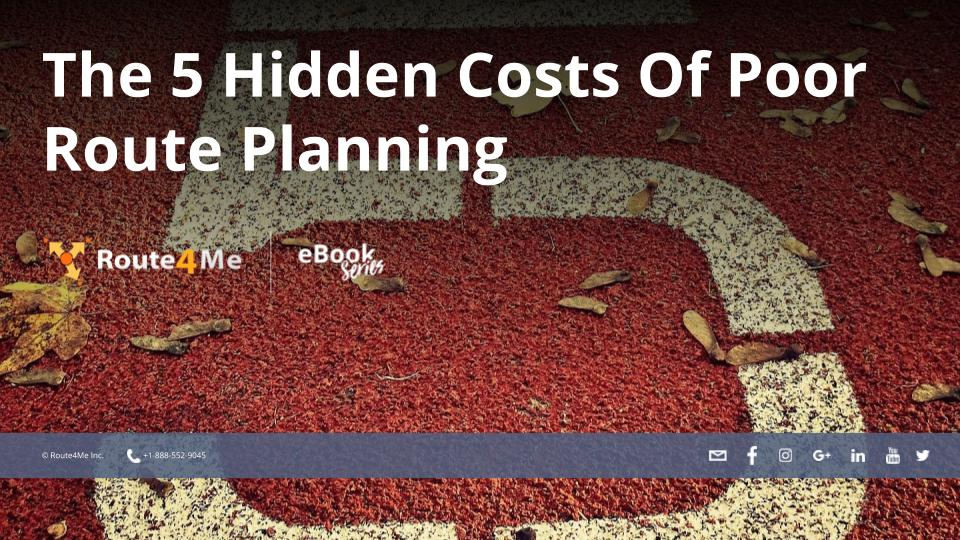 The 5 Hidden Costs Of Poor Route Planning