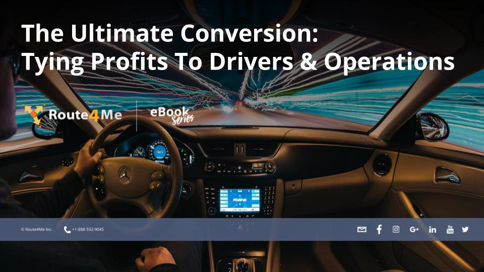 The Ultimate Conversion: Tying Profits To Drivers & Operations