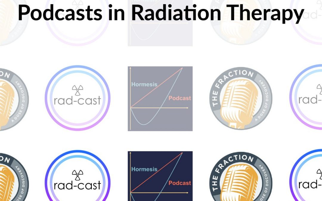 Podcasts in Radiation Therapy