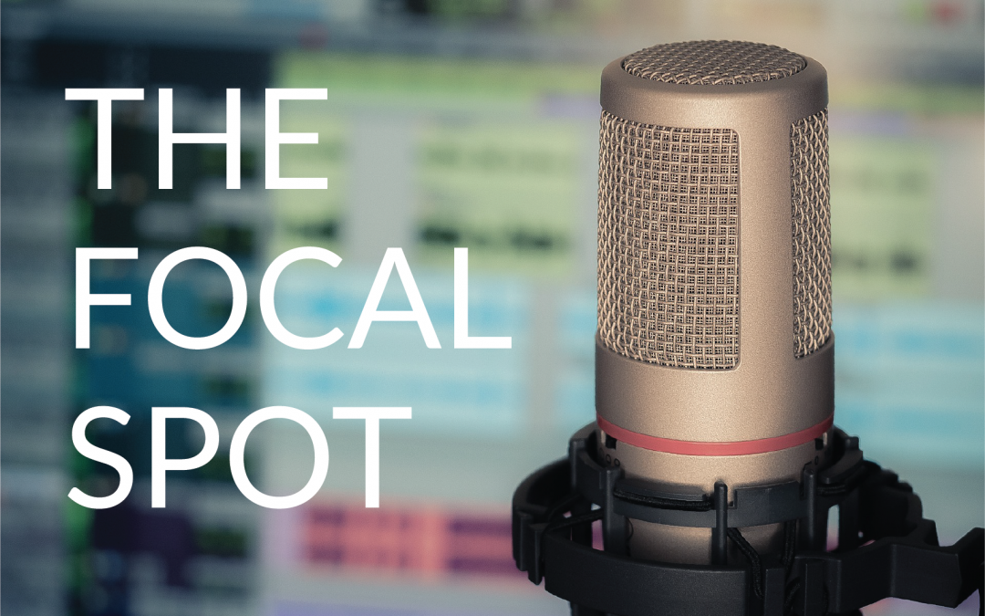 Introducing: The Focal Spot