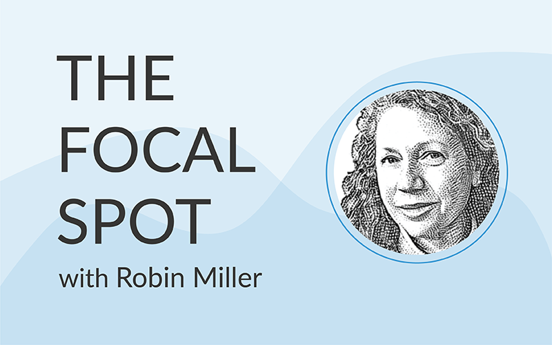The Focal Spot: Robin Miller