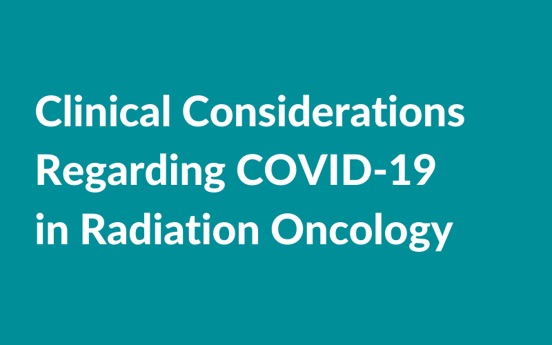 Clinical Considerations Regarding COVID-19 in Radiation Oncology