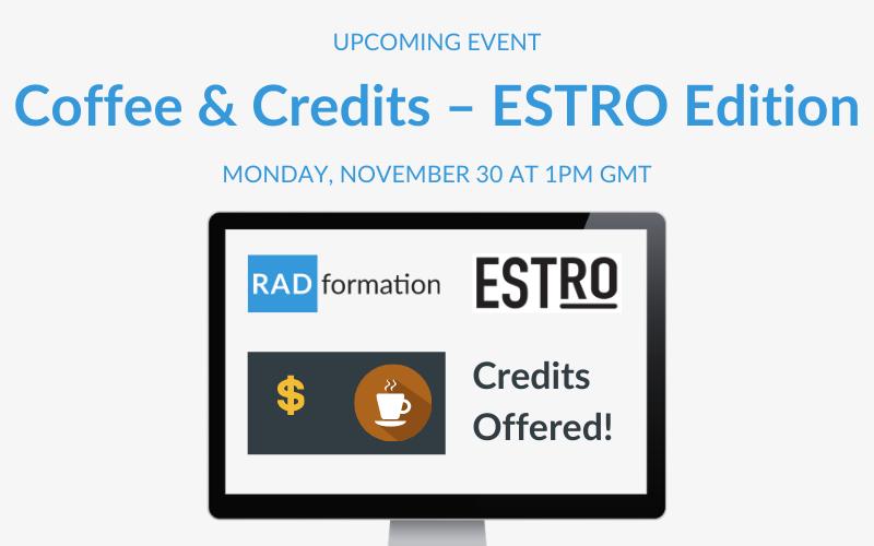 Coffee and Credits — ESTRO Edition Webinar