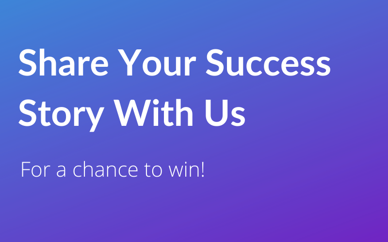 Share Your Success Story With Us