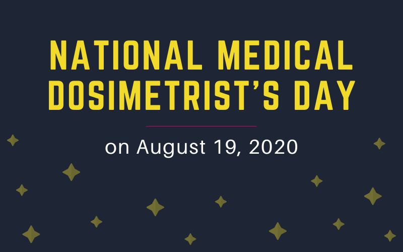 National Medical Dosimetrist's Day: Honoring Dosimetrists