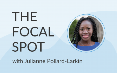The Focal Spot: Julianne Pollard-Larkin