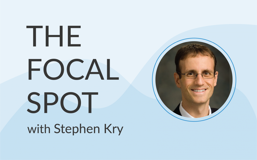 The Focal Spot: Stephen Kry