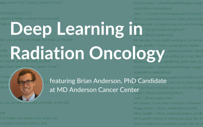 Deep Learning in Radiation Oncology: A Guest Post by Brian Anderson