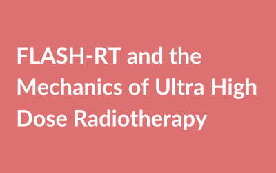 FLASH-RT and the Mechanics of Ultra High Dose Radiotherapy