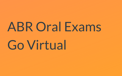ABR Oral Exams Go Virtual