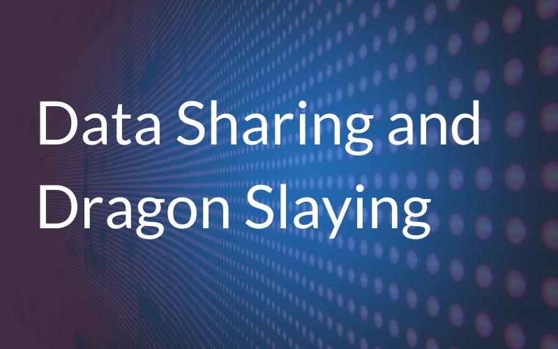 Data Sharing and Dragon Slaying