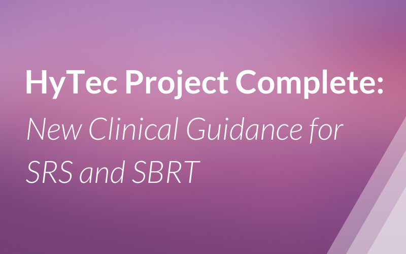 HyTEC Project Complete: New Clinical Guidance for SRS and SBRT