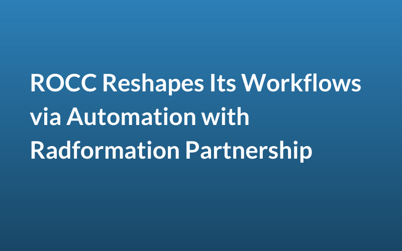 ROCC Reshapes Its Workflows via Automation with Radformation Partnership