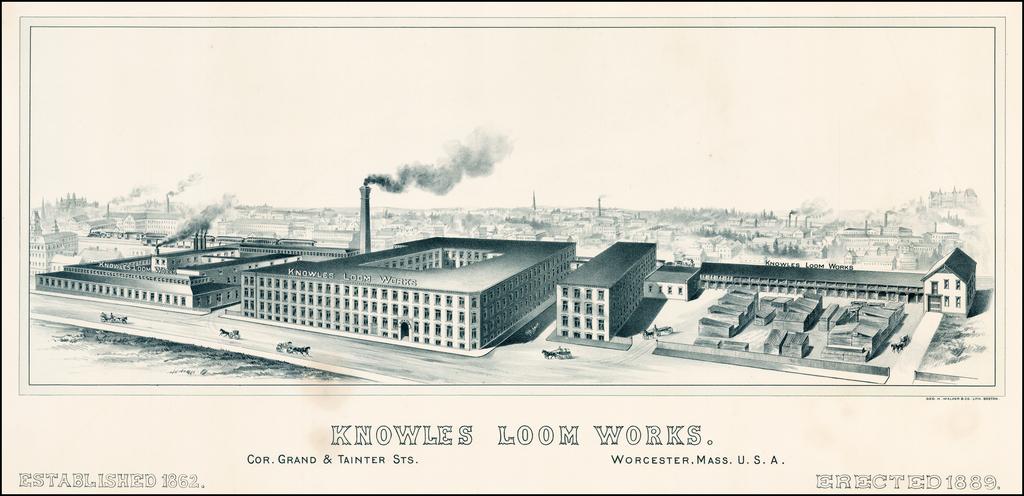 Knowles Loom Works.  Worcester, Mass. U.S.A.  Established 1862.  Erected 1889. By Geo. H. Walker & Co.