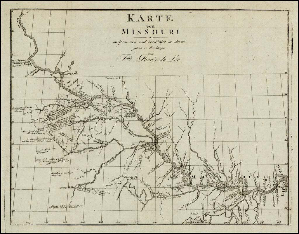 Karte von Missouri -- aufgenomen und berichtigt in ihrem ganzen Umfange von Frrois Perin du Lac By Francois Perrin du Lac
