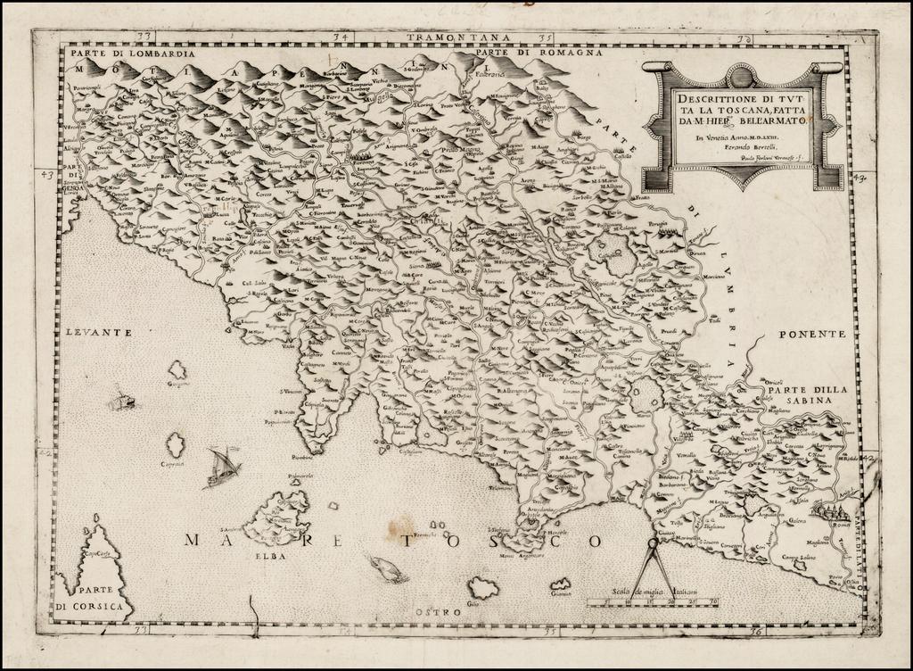 Descrittione Di Tutta La Toscana Fatta Da. M. Hier:mo Bell'Armato . . . MDLXIII By Paolo Forlani / Ferrando Bertelli