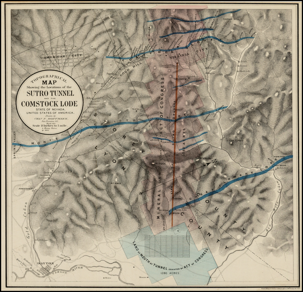 Topographical Map Showing the Locations of the Sutro Tunnel and the Comstock Lode…Chas. F. Hoffmann, San Francisco, March 1866 By Charles F. Hoffmann / Ferd. Mayer & Co.