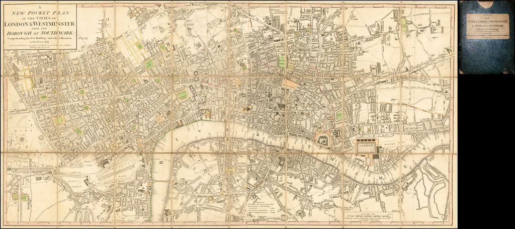 A New Pocket Plan of the Cities of London & Westminster with the Borough of Southwark:  Comprehending the New Buildings and other Alterations in the Year 1807 . . .  By William Faden