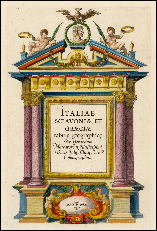 [Title Page] Italiae Sclavoniae, Et Graeciae tabula geographice, Per Gerardum Mercatorem . . .  By Henricus Hondius