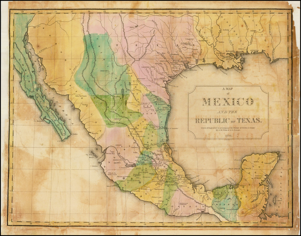 A Map of Mexico and the Republic of Texas . . . 1838 By J.M.  Niles  &  L.T. Pease