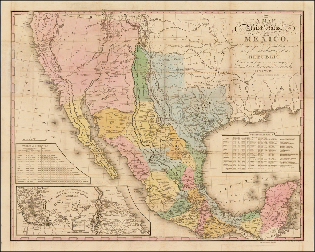 A Map of the United States of Mexico, As organized and defined by the several Acts of the Congress of that Republic, Constructed from a great variety of Printed and Manuscript Documents by H.S. Tanner . . . 1846 By Henry Schenk Tanner