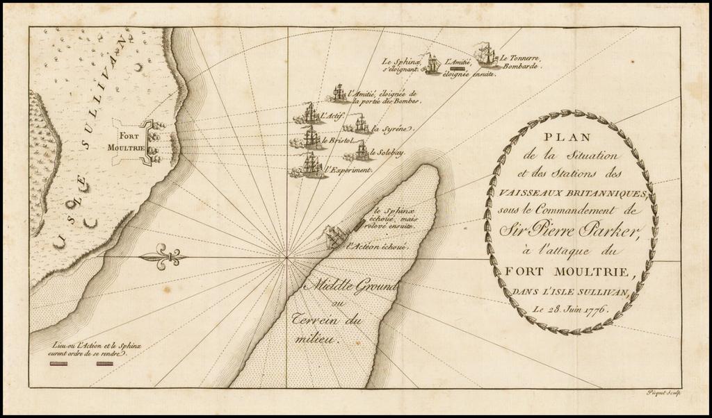 [Fort Moultrie]  Plan de la Situation et des Stations des Vaisseaux Britanniques, sous le Commandement de Sir Pierre Parker, a l'attaque du Fort Moultrie, Dans L'Isle Sullivan, le 28. Juin 1776. By Charles Picquet