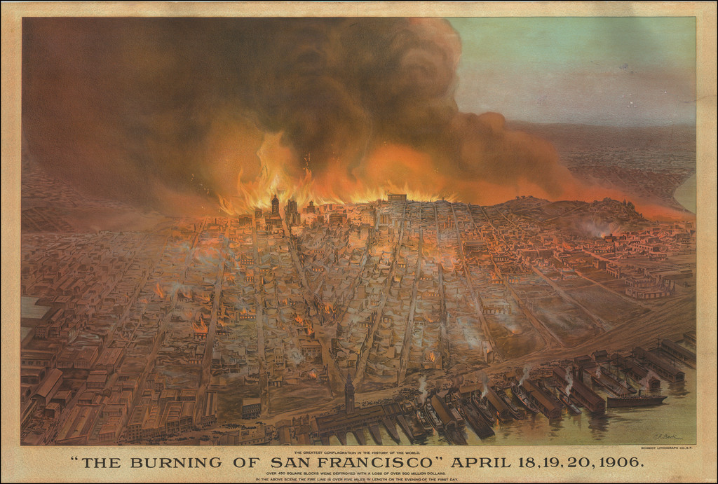 """The Burning of San Francisco"" April 18, 19, 20, 1906. By Schmidt Label & Litho. Co. / Carl A. Beck"