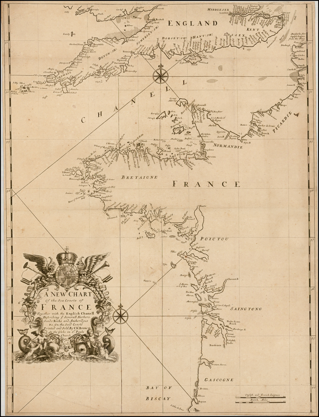 A New Chart of the Sea Coasts of France Together with the English Chanell Describing ye Severall Harbors. Sands Rocks and Anchoridges &c. ON the Said Coasts Printed and Sold By Chr. Brown At the Globe in St. Pauls Church Yard. By Christopher Browne