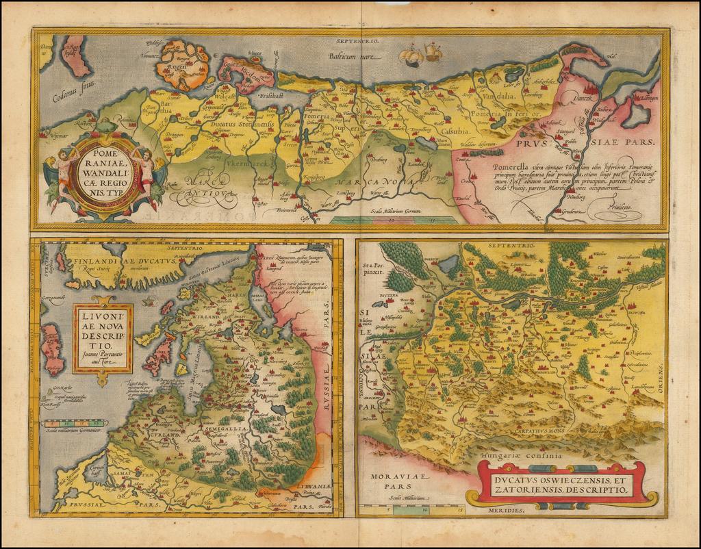 Pomeraniae, Wandalicae Regionis Typ [with] Livoniae Nova Descriptio [with] Ducatus Oswieczensis, et Zatoriensis, Descriptio By Abraham Ortelius
