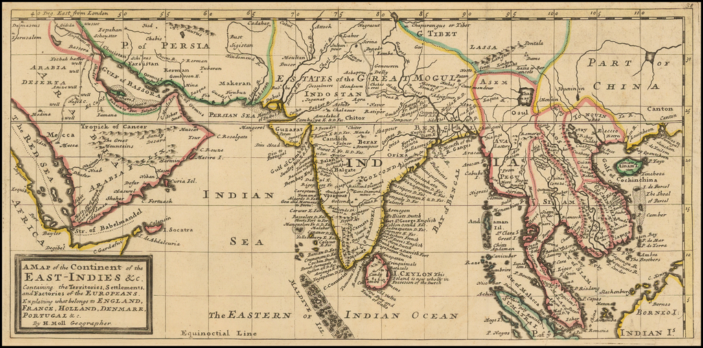 A Map of the Continent of the East-Indies &c, Containing the Territories, Settlements, and Factories of the Europeans.  Explaining what belongs to England, France, Holland, Portugal &c.  By Herman Moll