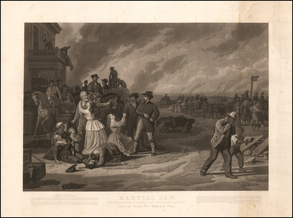 Martial Law.  As Exemplified In The Desolation of Border Counties of Missouri , Issued By Brigadier General Ewing, Of the Federal Army, From His Head Quarters, Kansas City, Augt. 25th 1863.  . . . By George Caleb Bingham