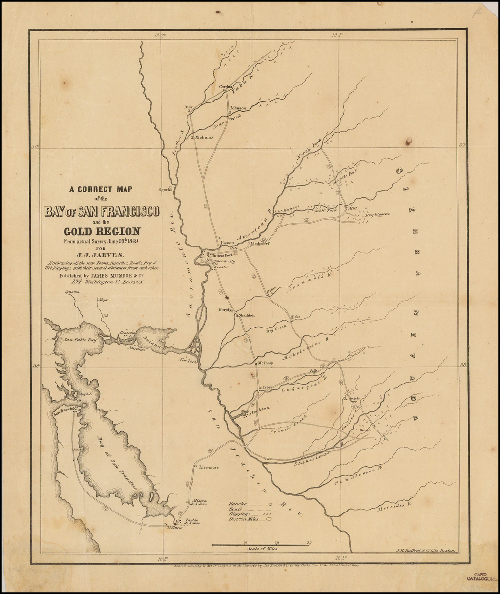 A Correct Map of the Bay of San Francisco and the Gold Region from actual Survey June 20th. 1849 for J.J. Jarves. Embracing all the New Towns, Ranchos, Roads, Dry and Wet Diggings, with their several distances from each other . . .  By James Jackson Jarves