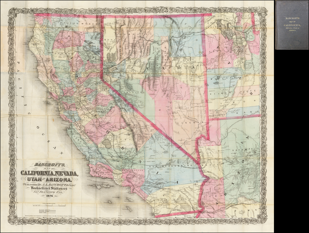 Bancroft's Map of California, Nevada, Utah & Arizona . . . 1876 By A.L. Bancroft & Co.