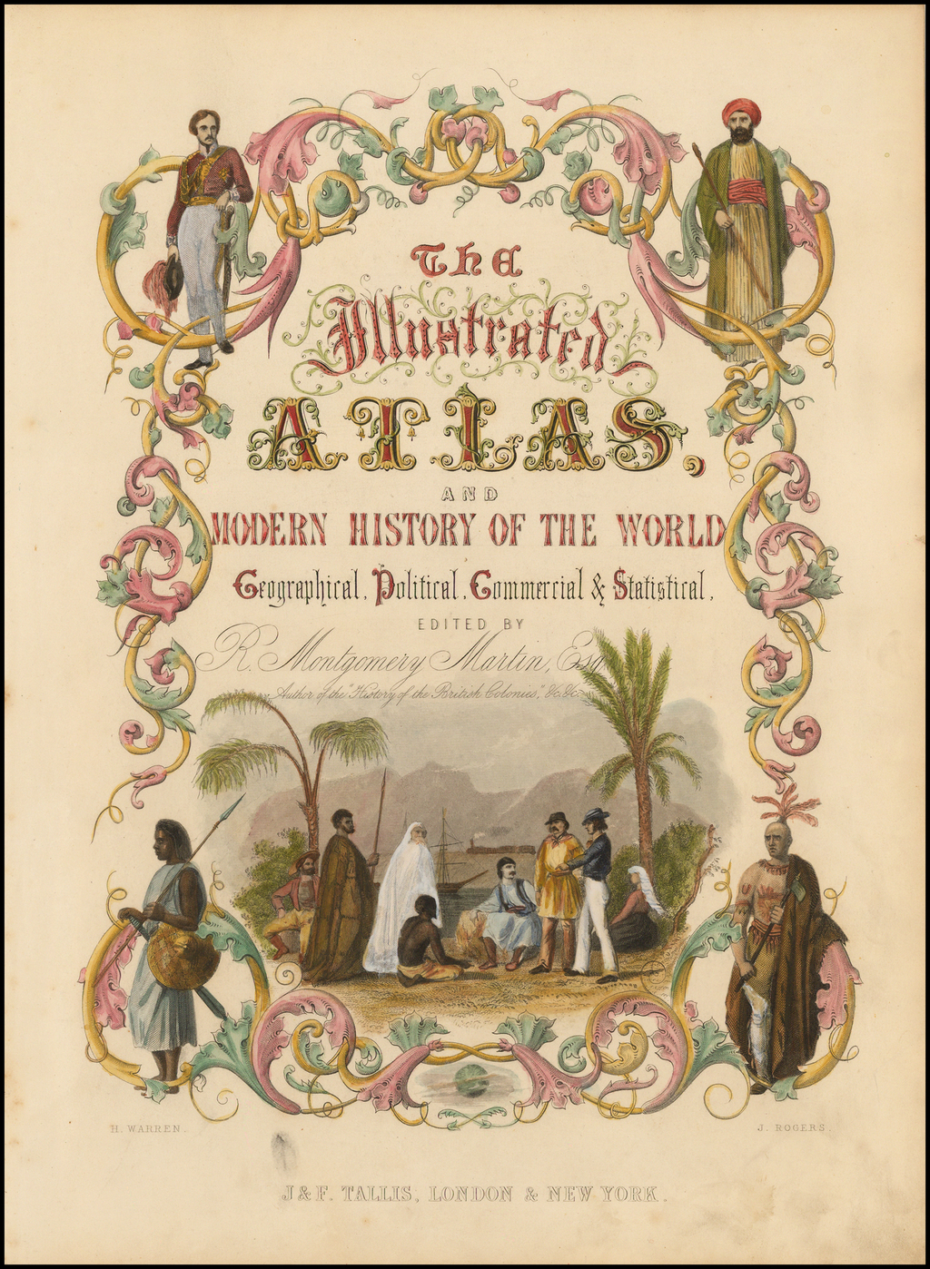 [Title Page] The Illustrated Atlas and Modern History of the World By John Tallis