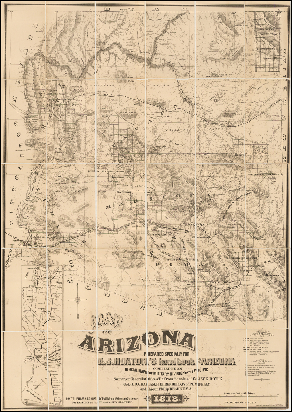 Map of Arizona Prepared Specially for R.J. Hinton's hand book of Arizona Compiled From Official Maps of Military Dvision of the Pacific Surveyor General's Office A.T. & from the notes of Col. W.G. Boyle Col. J.D. Graham, H. Ehrenberg, Prof. Pumpelly and Lieut. Philip Reade USA . . . 1878 By Richard J. Hinton
