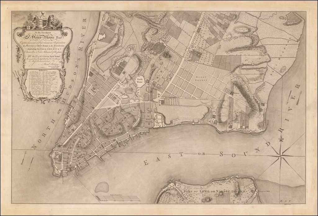 To His Excellency Sr. Henry Moore Bart. Captain General and Governour in Chief in & over the Province of New York & the Territories depending thereon . . . This Plan of the City of New York, Is most Humbly Inscribed by His Excellency's Most Obedient Servant.  Bernd. Ratzen . . .  By Bernard Ratzer