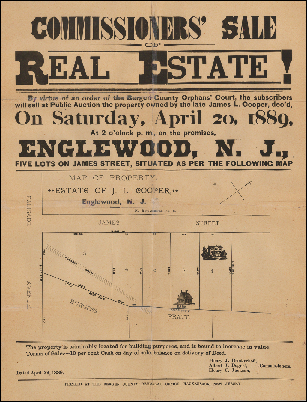 [Englewood, New Jersey]  Commissoner's Sale of Real Estate!  By virtue of an order of the Bergen County Orphan's Court . . . Saturday, April 20, 1889 . . . Englewood, N. J . . . Estate of J. L. Cooper . . .  By Bergen County Democrat