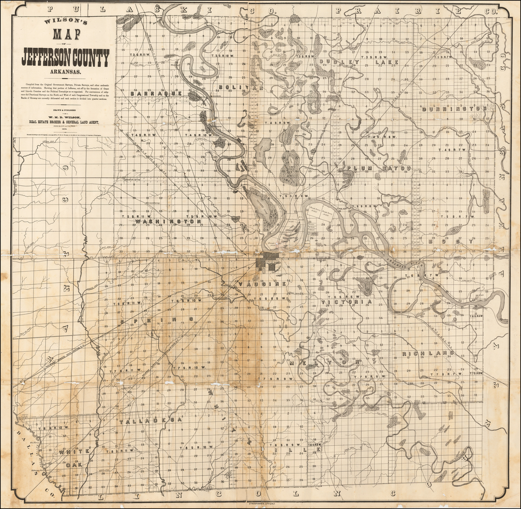 Wilson's Map of Jefferson County, Arkansas.   Compiled from the Original Government Surveys, Private Survey and other authentic information. Showing that portion of Jefferson, cut off by the formation of Grant and Lincoln Counties and the Political Townships as re-organized . . . 1872 By W. H. D.  Wilson