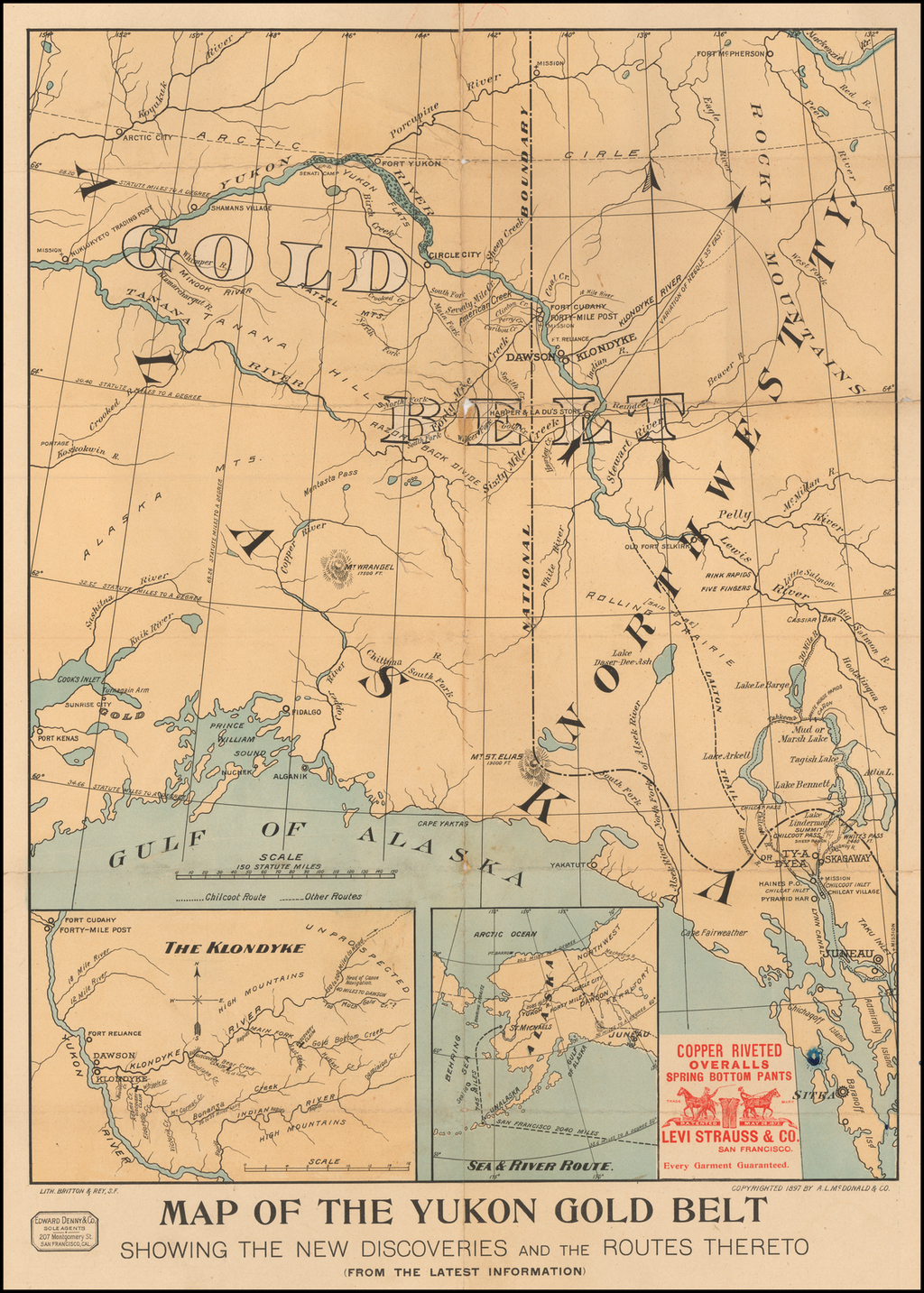 Map of the Yukon Gold Belt Showing The New Discoveries and the Routes Thereto (From The Latest Information)  (with Levi Strauss & Co. Advertising) By Britton & Rey / A.L. McDonald