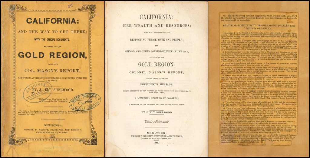 California: Her Wealth and Resources;  With Many Facts Respecting The Climate and People;  The Official and Other Correspondence of the Day, Relating to the Gold Region . . . 1848 By J. Ely Sherwood