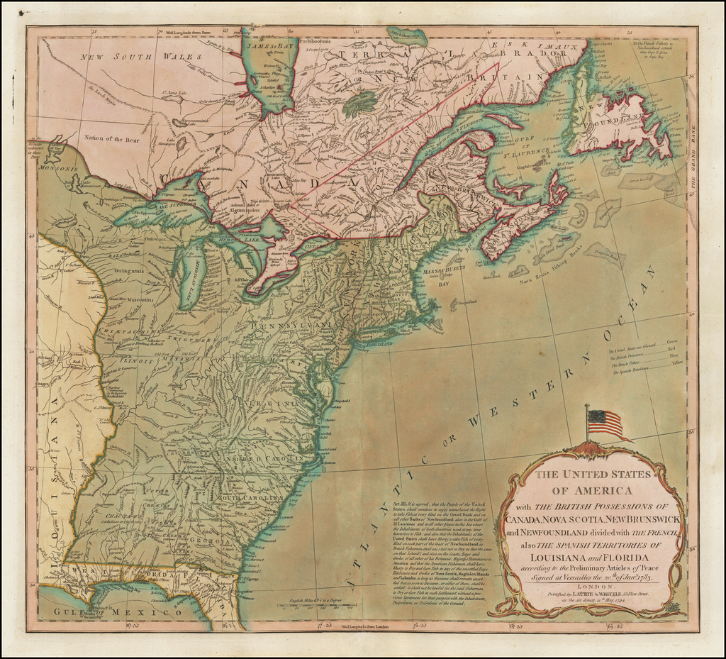 The United States of America with The British Possessions ... also The Spanish Territories of Louisiana and Florida according to the Preliminary Articles of Peace … 1783 By Richard Holmes Laurie  &  James Whittle