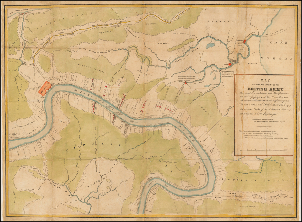 Map Shewing The Landing of the British Army its several Encampments and Fortifications on the Mississippi and the Works the erected on their Retreat also the different posts Encampments and Fortifications made by the several Corps of the American Army during the whole Campaign . . . 1815 By  Arsene  Lacarierre Latour