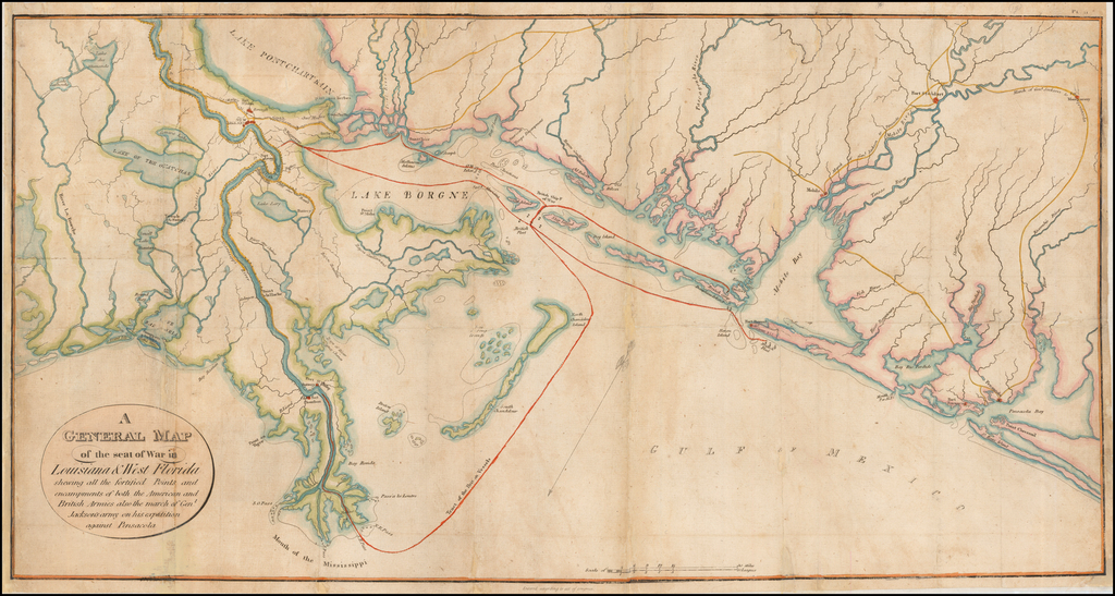 A General Map of the seat of War in Louisiana & West Florida shewing all the fortified Points and encampments of both the American and British Armies also the march of Gen'l Jackson's army on his expedition against Pensacola By  Arsene  Lacarierre Latour