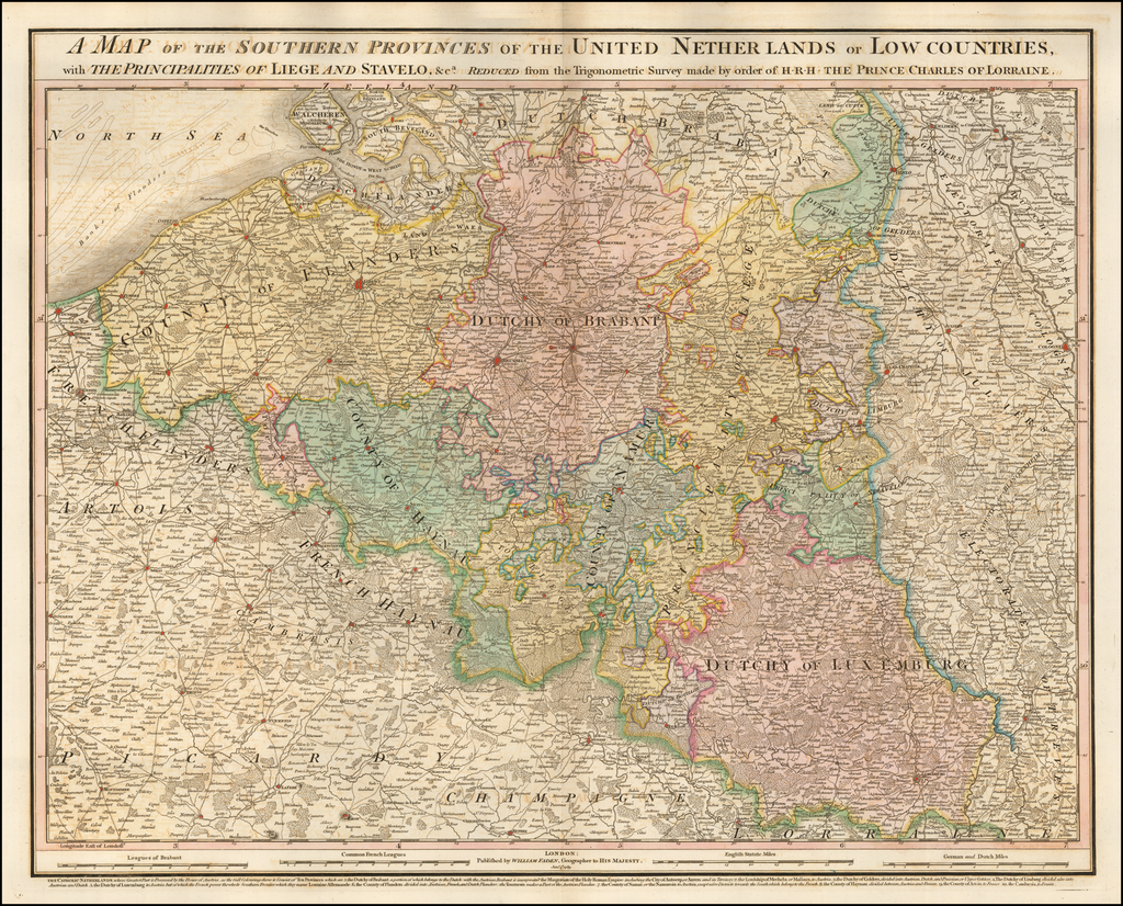 A Map of the Southern provinces of the United Netherlands or Low Countries, with the Principalities of Liege and Stavelo, &c.  Reduced from Trigonometric Survey made by order of H.R.H. The Prince Charles of Lorraine. By William Faden