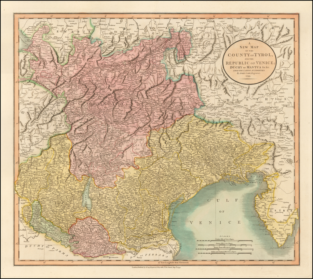 A New Map of the County of Tyrol, And the Republic of Venice;  Duchy of Mantua &c &c . . . 1799 By John Cary