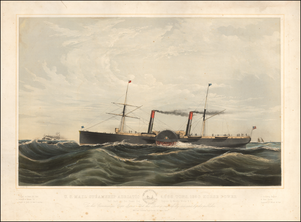 U.S. Mail Steamship Adriatic  5,888 Tons, 1350 Horse Power.  Hull built by Geo. Steers Esq.  Engines by Novelty Works N.Y.  To the Commander Capt. James West, this Punt is respectfully dedicated by the publisher By Nathaniel Currier