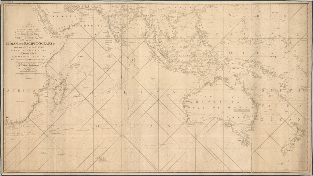 To The Honourable the Court of Directors, of the United Company of Merchants, Trading to the East Indies Steel's New Chart of the Indian and Pacific Oceans; from the Cape of Good Hope to Canton and New Zeeland:  Including all the Passage to India and China . . . 1832 By Penelope Steel