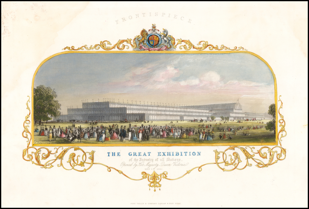 The Great Exhibition of the Industry of all Nations, Opened by Her Majesty Queen Victoria . . . By John Tallis